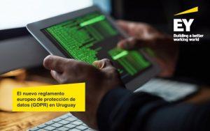 El nuevo reglamento europeo de protección de datos (GDPR) en Uruguay.